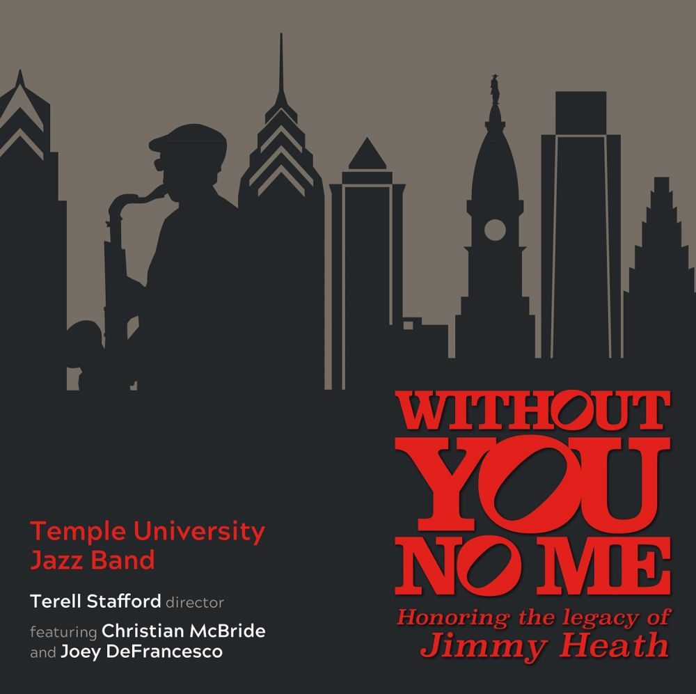 Album Cover for Without You, No Me by the Temple University Jazz Band
